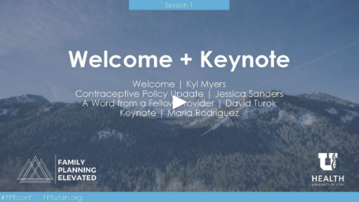 2019 Contraceptive Education & Training Conference Session 1: Welcome & Keynote